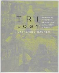 Trilogy: Reflections on Frankenstein, the Arctic Circle, and the History of Science