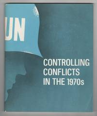 Controlling Conflicts in the 1970s:  A Report of a National Policy Panel  Established by the United Nations Association of the United States of  America