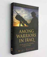 image of Among Warriors in Iraq:True Grit, Special Ops, and Raiding in Mosul and Fallujah
