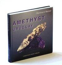 Amethyst Uruguay, Two Centuries of Amethyst Mining