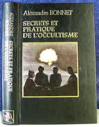 Secrets Et Pratique De L'Occultisme