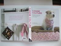 image of Canine couture: 25 projects - fashion & lifestyle accessories for designer  dogs