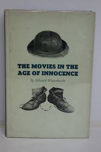 The Movies In The Age Of Innocence by  Edward Wagenknecht - First Edition - 1962 - from Optical Insights and Biblio.com