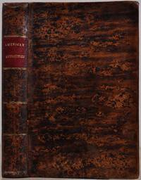 AMERICAN ANTIQUITIES AND DISCOVERIES IN THE WEST: Being an Exhibition of the Evidence that an Ancient Population of Partially Civilized Nations Differing Entirely from those of the Present Indians Peopled America Many Centuries Before Its Discovery by Columbus, and Inquiries into Their Origin, with a Copious Description of Many of their Stupendous Works, Now in Ruins, with Conjectures Concerning what May Have Become of Them Compiled from Travels, Authentic Sources, and the Researches of Antiquarian Societies.