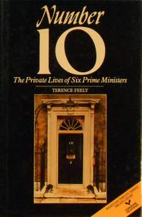 Number 10: The Private Lives Of Six Prime Ministers
