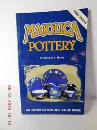 Majolica Pottery  An Identification and Value Guide by  Mariann K Marks - Paperback - 1985 - from Hammonds Books  and Biblio.com