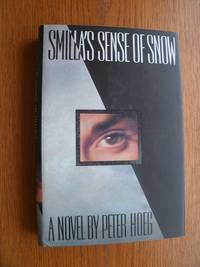 Smilla's Sense of Snow aka Miss Smilla's Feeling for Snow by  Peter Hoeg - First Canada edition first printing - 1993 - from Scene of the Crime Books, IOBA (SKU: biblio12047)