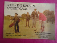 GOLF - THE ROYAL & ANCIENT GAME Exhibition July 7th-July 23rd, 1988, Burlington Galleries