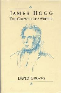 James Hogg: The Growth of a Writer