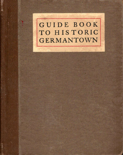 Germantown: Site and Relic Society, 1926. Hardcover. Orig. brown cloth spine, brown boards, front co...
