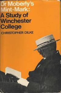 Dr Moberly's Mint-Mark: A Study of Winchester College