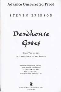 DEADHOUSE GATES: BOOK TWO OF THE MALAZAN BOOK OF THE FALLEN by  Steven Erikson - Paperback - First Edition - 2005 - from Top Shelf Books and Biblio.co.uk