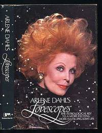 Arlene Dahl's Lovescopes: The Astrological Key To A More Exciting More Fulfilling Love Life