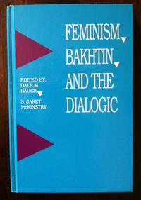 Feminism, Bakhtin, and the Dialogic (S U N Y Series in Feminist Criticism and Theory)
