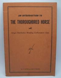 image of An Introduction to the Thoroughbred Horse: Origin, Distribution, Breeding, Conformation, Uses