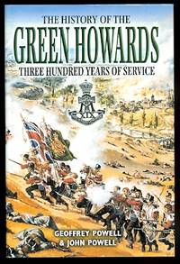 image of THE HISTORY OF THE GREEN HOWARDS:  THREE HUNDRED YEARS OF SERVICE.