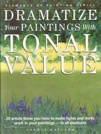 image of Dramatize Your Paintings With Tonal Value (Elements of Painting)