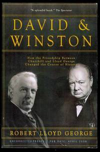 David & Winston: How the Friendship Between Churchill and Lloyd George Changed the Course of History