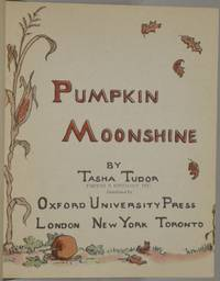 PUMPKIN MOONSHINE by Tasha Tudor - Signed First Edition - 1943 - from Black Swan Books, Inc. and Biblio.com