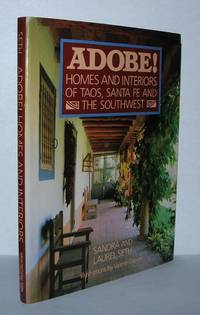 ADOBE!  Homes and Interiors of Taos, Santa Fe and the Southwest