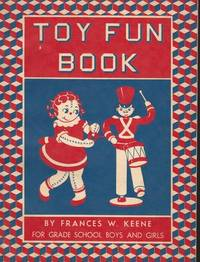 Toy Fun Book for Grade School Boys and Girls by Frances W Keene