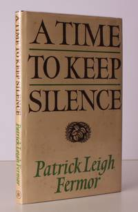 image of A Time to keep Silence. [Second and Revised edition]. NEAR FINE COPY IN UNCLIPPED DUSTWRAPPER