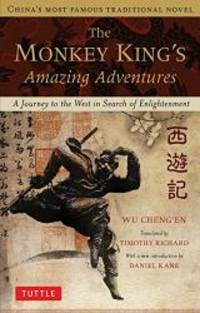 The Monkey King's Amazing Adventures: A Journey to the West in Search of Enlightenment. China's...