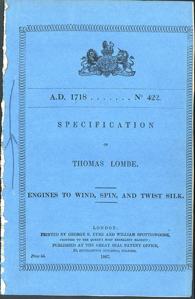 London, 1867. Lombe, Thomas (1685-1739). A.D. 1718. No. 422. Specification of Thomas Lombe. Engines ...