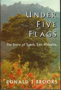 Under Five Flags: The Story of Sabah, East Malaysia