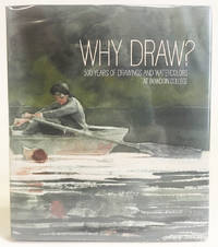 Why Draw? : 500 Years of Drawings and Watercolors from Bowdoin College