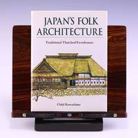 Japan's Folk Architecture: Traditional Thatched Farmhouses by Kawashima, Chuji