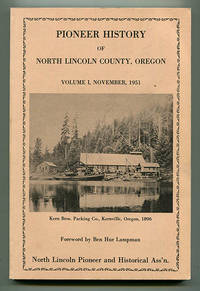Pioneer History of North Lincoln County, Oregon Vol. I