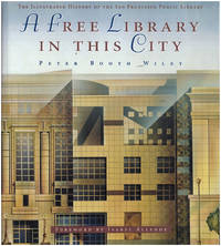 A Free Library in This City: The Illustrated History of the San Francisco Public Library