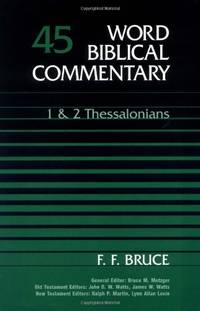 1 AND 2 THESSALONIANS VOL 45 HB: 1 & 2 Thessalonians (Word Biblical Commentary)