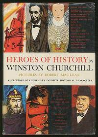Heroes of History: A Selection of Churchill's Favorite Historical Characters all Told in His Own Words