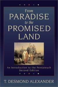 From Paradise to the Promised Land : An Introduction to the Pentateuch