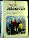 image of Only in Alaska; the Adventures of a Young Family in a Young State