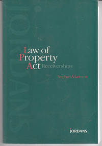 Law of Property Act Receiverships by  Stephen A Lawson - Paperback - 1st Edition  - 1994 - from Hanselled Books and Biblio.co.uk