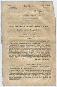 [drop-title] French treaty. Message from the President of the United States, in relation to the late treaty with France. February 7, 1835. Referred to the Committee on Foreign Affairs.