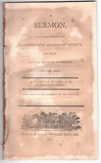 A sermon, delivered before the Massachusetts Missionary Society, at their annual meeting in Boston, May 26, 1801