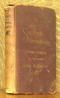 SOUVENIR AND OFFICIAL PROGRAMME OF THE CENTENNIAL CELEBRATION OF GEORGE WASHINGTON'S INAUGURATION...