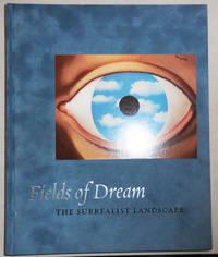 Fields of Dream The Surrealist Landscape