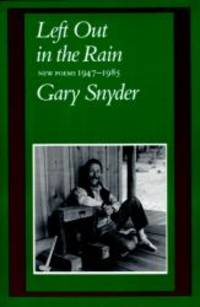 Left Out in the Rain: New Poems 1947-1985