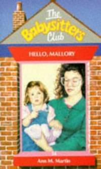 Hello, Mallory (Babysitters Club) by Ann M. Martin - Paperback - 1991 - from ThriftBooks and Biblio.com