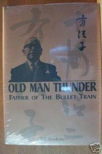 OLD MAN THUNDER Father of the Bullet Train