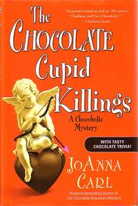 The Chocolate Cupid Killings A Chocoholic Mystery by  Joanna Carl - First Edtion; 1st Printing - 2009 - from Ye Old Bookworm (SKU: 19167)