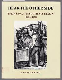 Hear the Other Side - The R.S.P.C.A. In South Australia 1875-1988