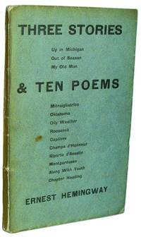 Three Stories and Ten Poems by Hemingway, Ernest - 1923