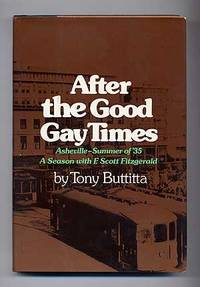 After the Good Gay Times: Asheville - Summer of '35. A Season with F. Scott Fitzgerald