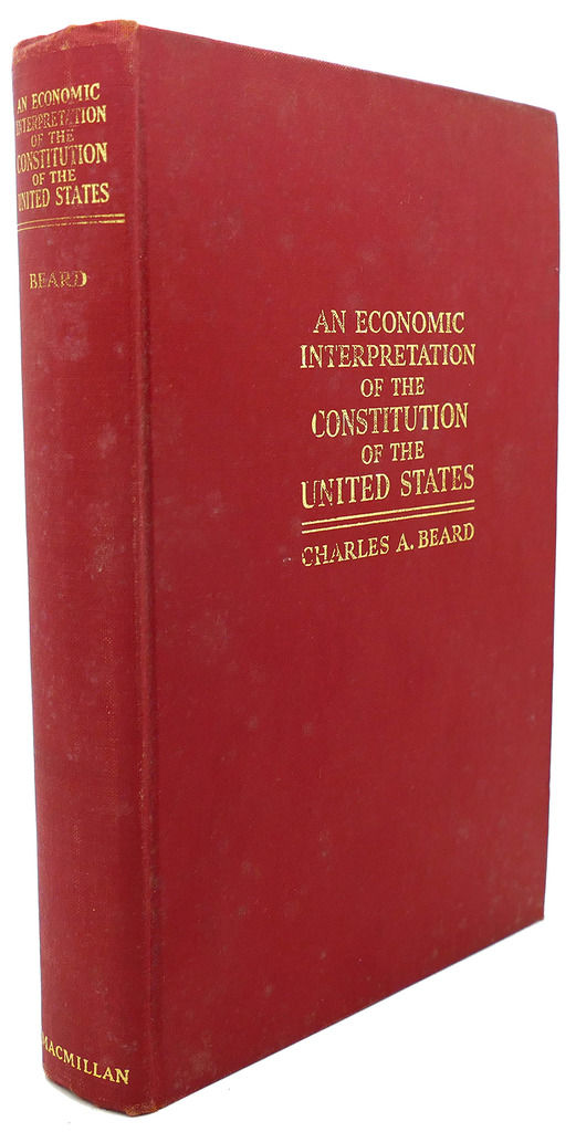 charles beard economic interpretation constitution thesis An economic interpretation of the constitutional convention of ver since charles beard's an economic interpretation of the beard and the constitution.